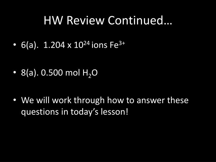 HW Review Continued…