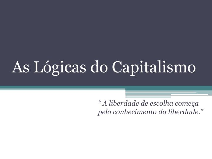 as l gicas do capitalismo n.