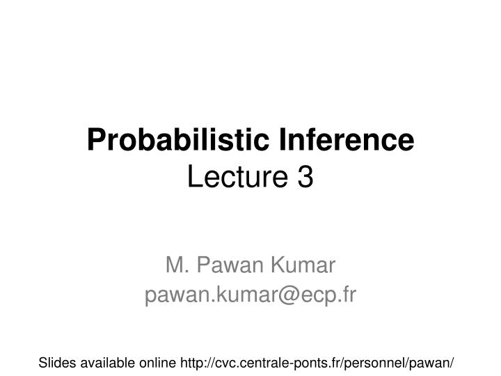 probabilistic inference lecture 3 n.