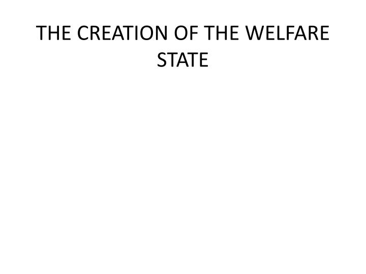 the creation of the welfare state n.