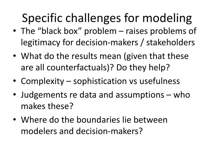 Specific challenges for modeling