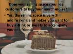 does your selling space convince customers to buy your merchandise