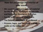 how did you design the interior of your store