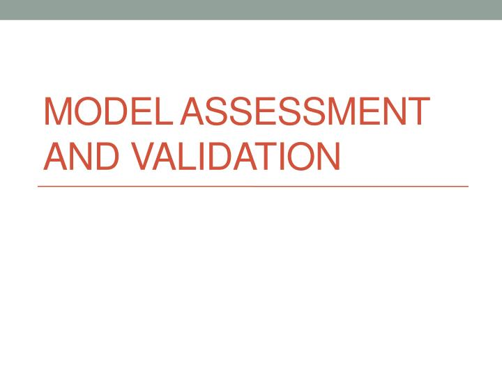 model assessment and validation n.