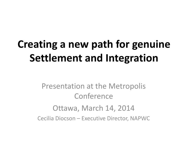 creating a new path for genuine settlement and integration n.
