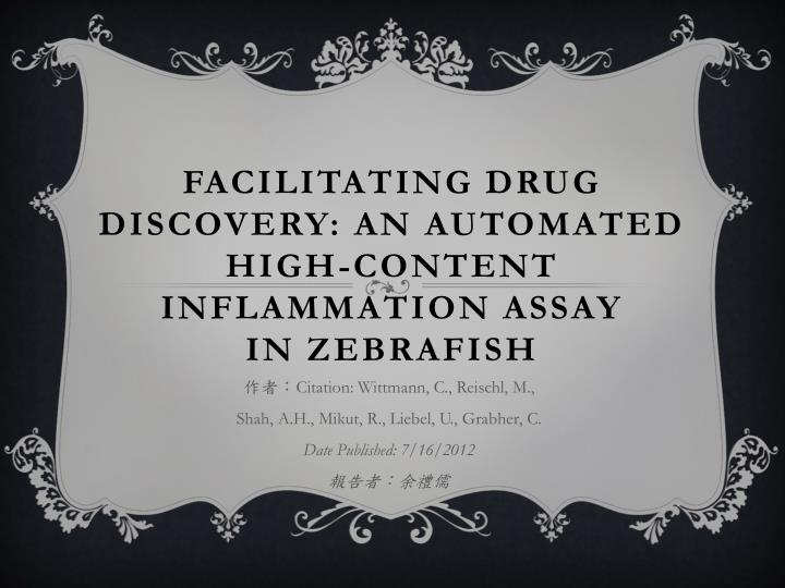 facilitating drug discovery an automated high content inflammation assay in zebrafish n.