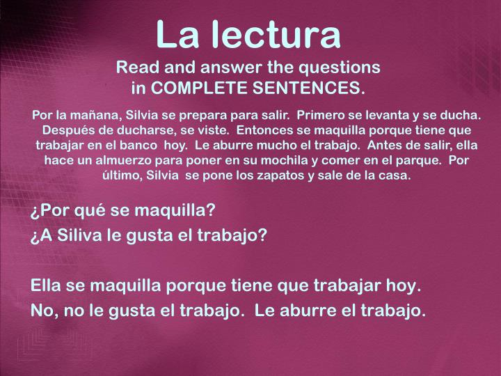 La lectura read and answer the questions in complete sentences