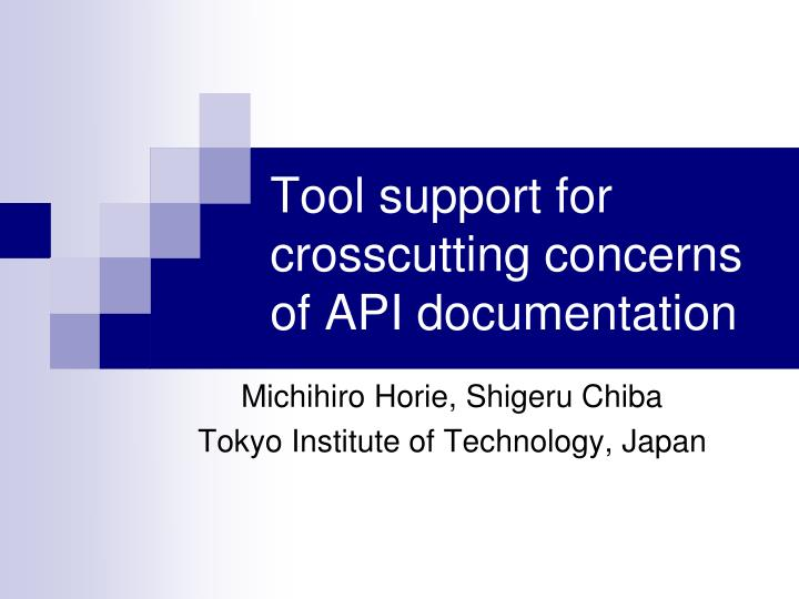 tool support for crosscutting concerns of api documentation n.