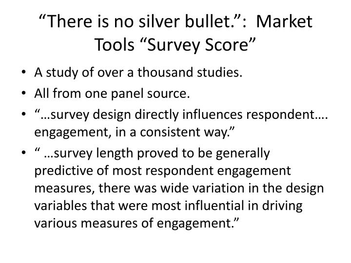 """There is no silver bullet."":  Market Tools ""Survey Score"""