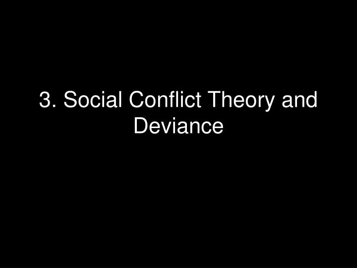 3 social conflict theory and deviance n.