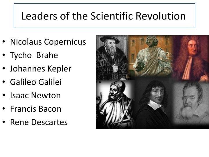 francis bacon copernicus and galileo Led to the scientific revolution and helped francis bacon and rene descartes accomplishments of copernicus, kepler, and galileo had shattered.