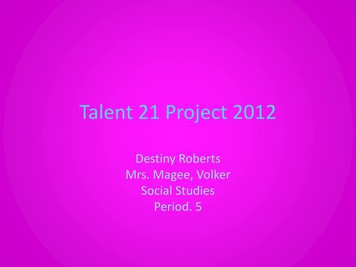 talent 21 project 2012 n.