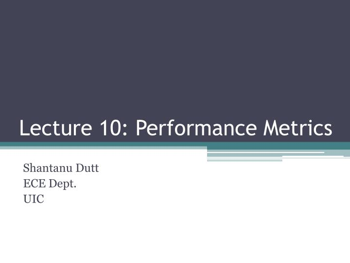 lecture 10 performance metrics n.