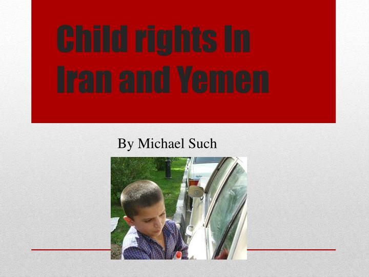 child rights in iran and yemen n.