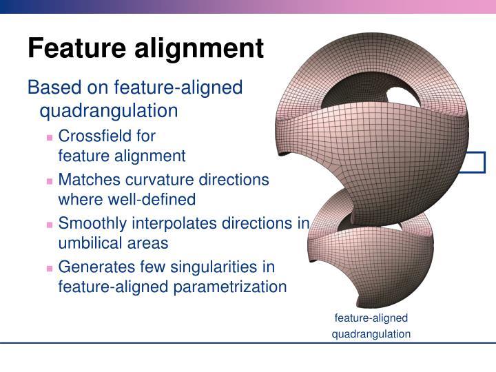 Feature alignment