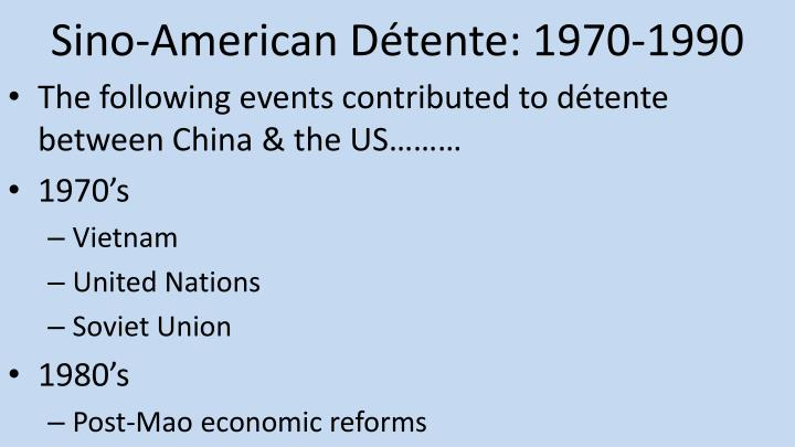 why did détente develop between 1969 Détente: a lessening of tensions f rom 1969 through 1975, the united states and the soviet union, the world's two superpowers, established policies promoting détente between themdétente, french for lessening of tensions, marked a relaxing of tensions between the rival nations, exemplified by increased diplomatic, commercial, and cultural contact.