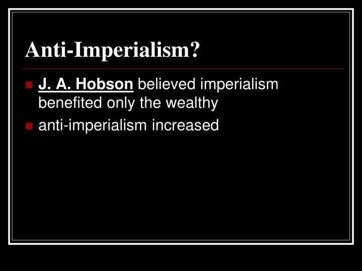 Anti-Imperialism?