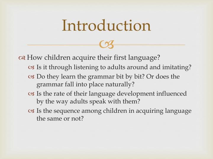 language acquisition theories how influences teaching 27082008 second-language acquisition  students will benefit from everything teachers do to support the development of their language skills while teaching.