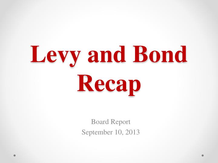 levy and bond recap n.