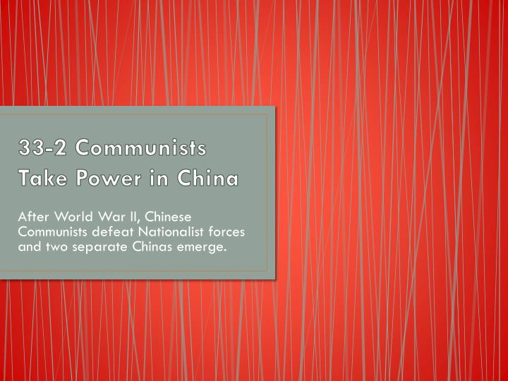 33 2 communists take power in china n.
