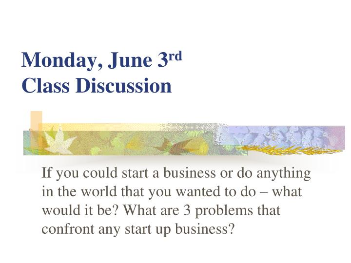 monday june 3 rd class discussion n.