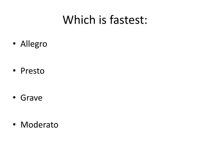 Which is fastest: