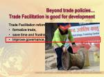 beyond trade policies trade facilitation is good for development3