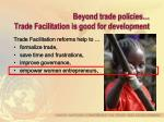 beyond trade policies trade facilitation is good for development4