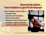 beyond trade policies trade facilitation is good for development6