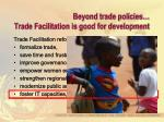 beyond trade policies trade facilitation is good for development7