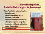 beyond trade policies trade facilitation is good for development8