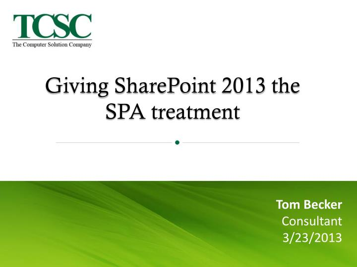 giving sharepoint 2013 the spa treatment n.