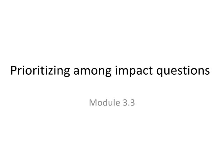 prioritizing among impact questions n.
