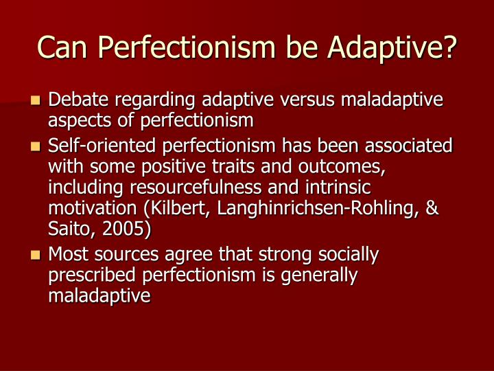 Can Perfectionism be Adaptive?