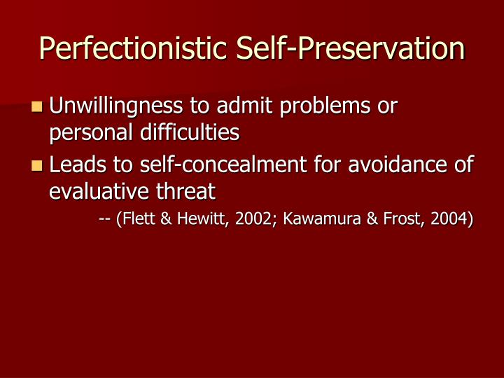 Perfectionistic Self-Preservation