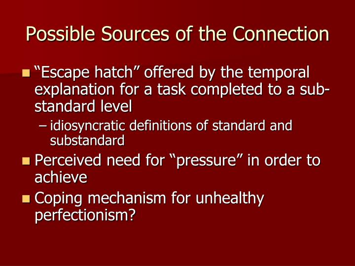 Possible Sources of the Connection
