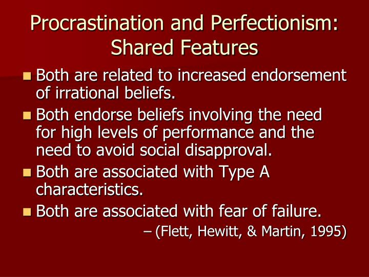 Procrastination and Perfectionism: Shared Features