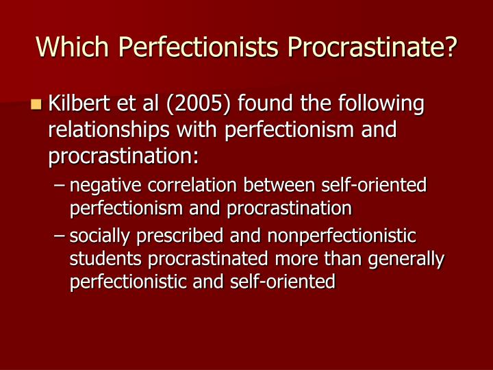 Which Perfectionists Procrastinate?