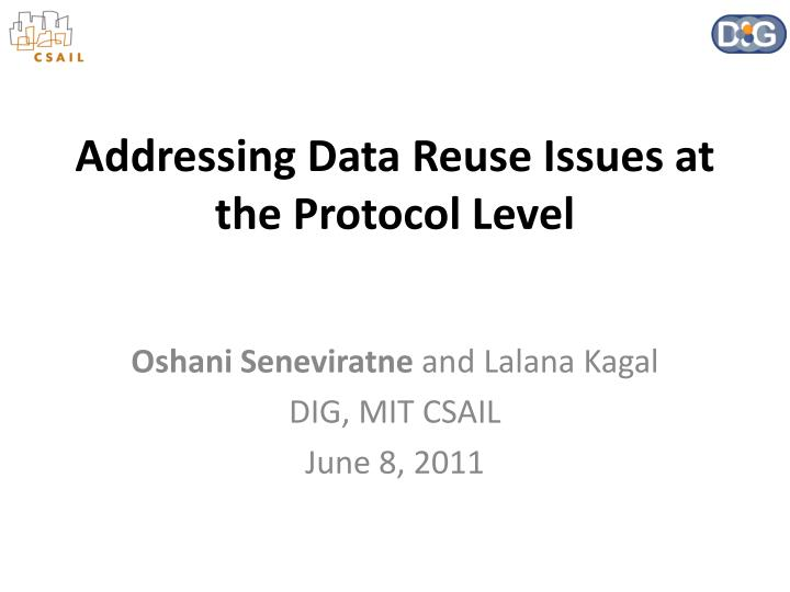 addressing data reuse issues at the protocol level n.