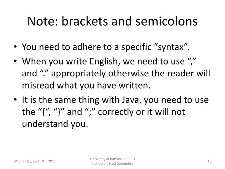 Note: brackets and semicolons
