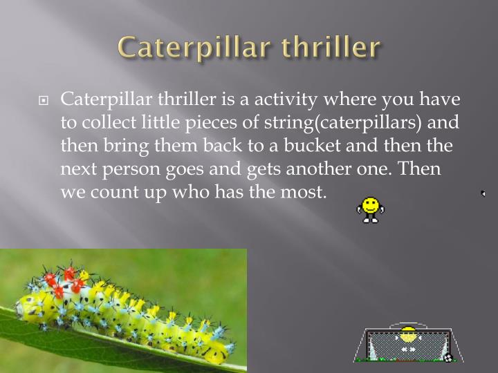 Caterpillar thriller