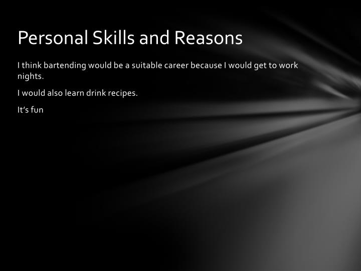 Personal Skills and Reasons