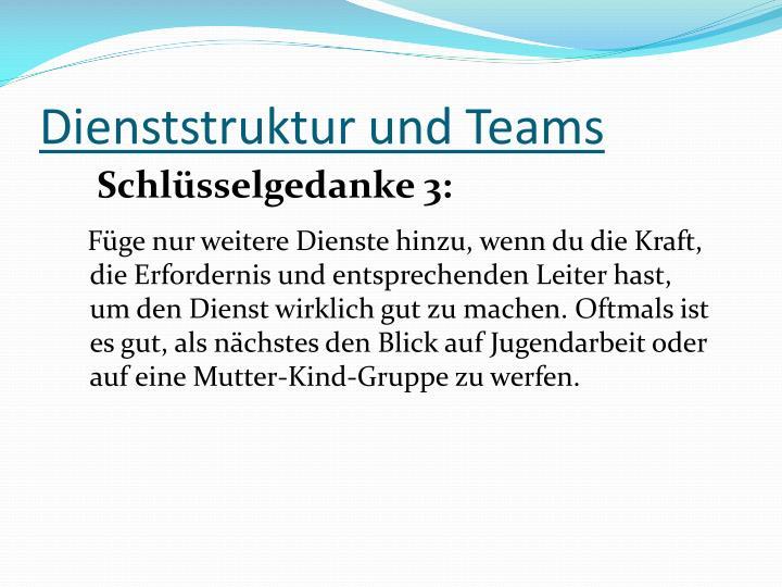 Dienststruktur und Teams