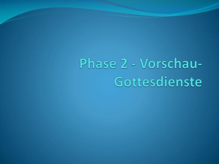 Phase 2 - Vorschau-Gottesdienste