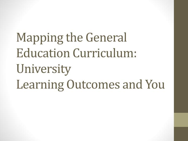 mapping the general education curriculum university learning outcomes and you n.