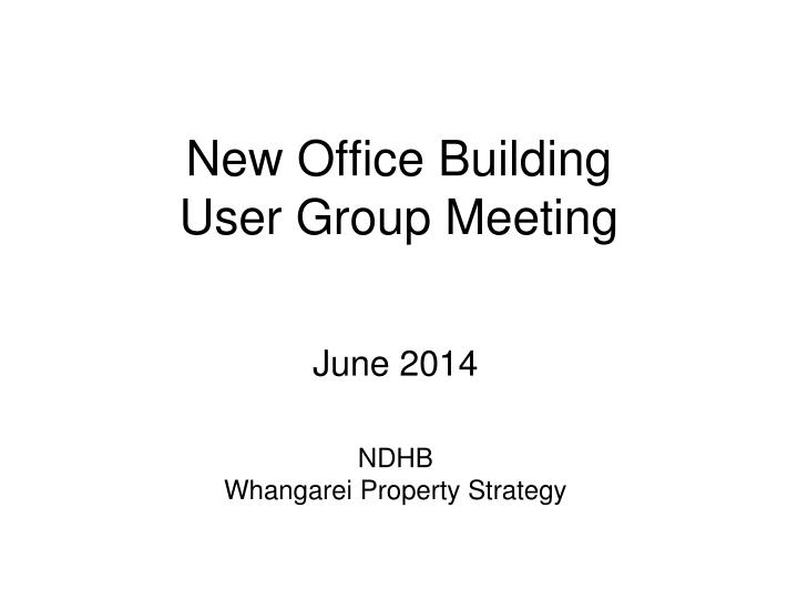 new office building user group meeting n.