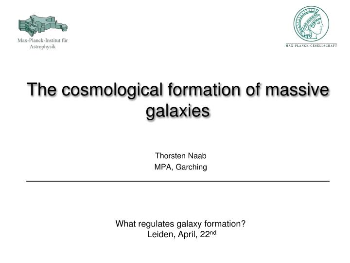 the cosmological formation of massive galaxies n.