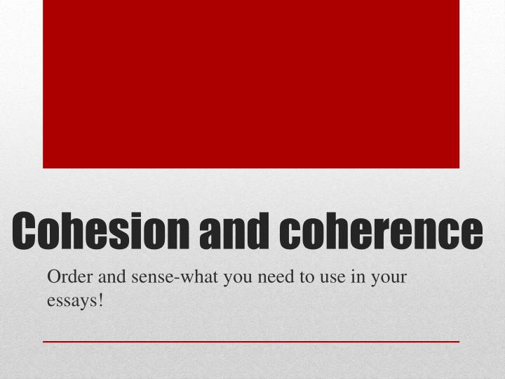 cohesion and coherence n.