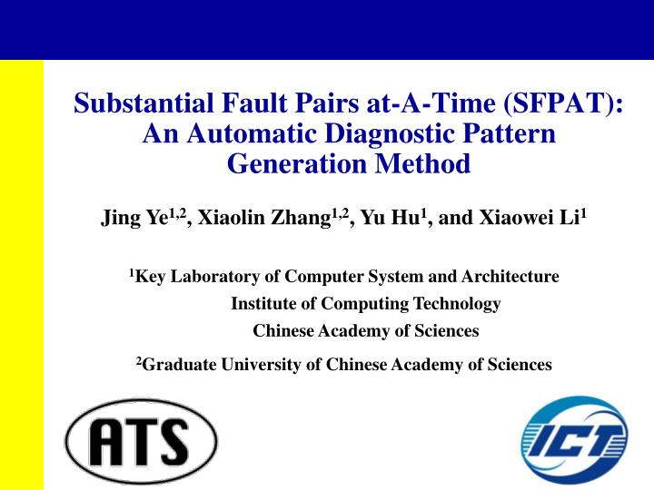 substantial fault pairs at a time sfpat an automatic diagnostic pattern generation method n.