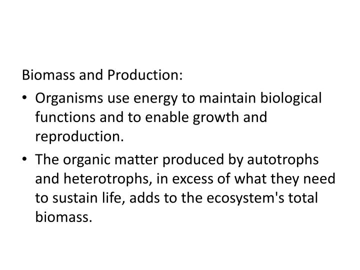 Biomass and Production: